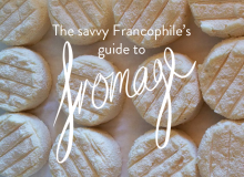 guide to fromage - french cheese
